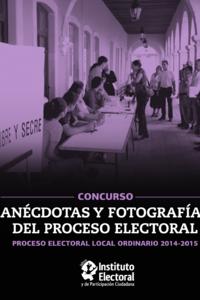 Anécdotas y fotografías del proceso Electoral local 20142015