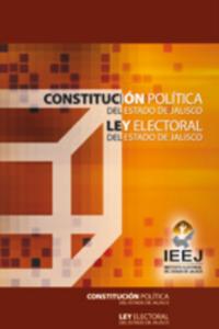 Constitución Política del Estado de Jalisco Ley Electoral del Estado de Jalisco Delitos electorales