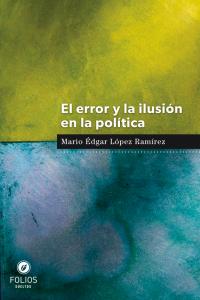 El error y la ilusión en la política