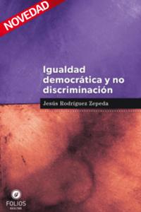 Igualdad democrática y no discriminación: una relación intrínseca