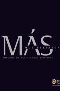 Más que elecciones informe de actividades 2010-2013