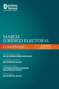 Marco Jurídico Electoral (compendio) 2011
