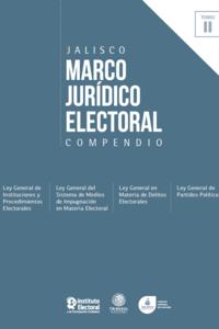 Marco jurídico electoral 2018 Tomo II