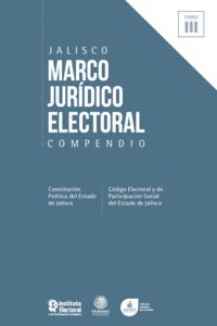 Marco jurídico electoral 2018 Tomo III