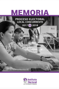 Memoria Proceso Electoral Local Concurrente 2017-2018