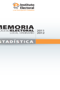 Memoria estadística Proceso Electoral Local Ordinario 2011-2012