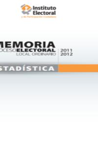 Memoria estadística Proceso Electoral Local Ordinario 2011-2012