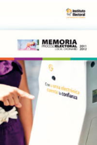 Memoria Proceso Electoral Local Ordinario, 2011-2012